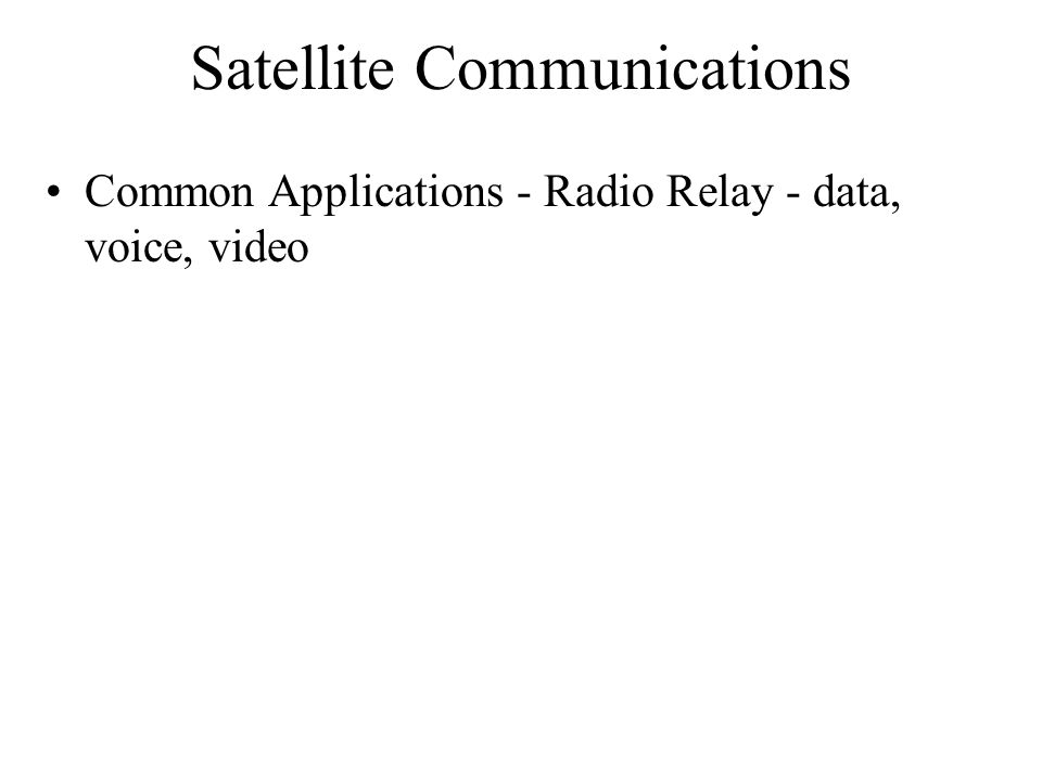 Satellite Communications Common Applications - Radio Relay - data, voice, video