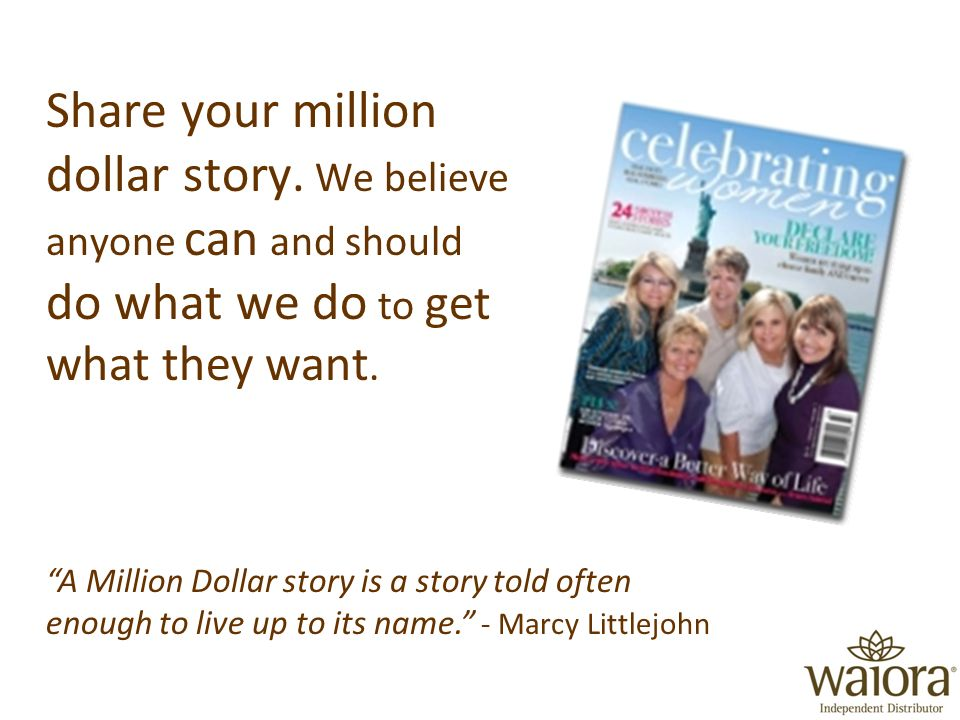 Share your million dollar story.