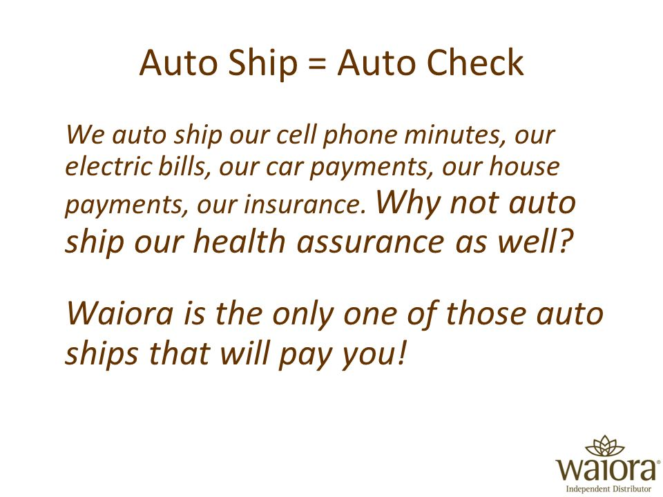 Auto Ship = Auto Check We auto ship our cell phone minutes, our electric bills, our car payments, our house payments, our insurance.