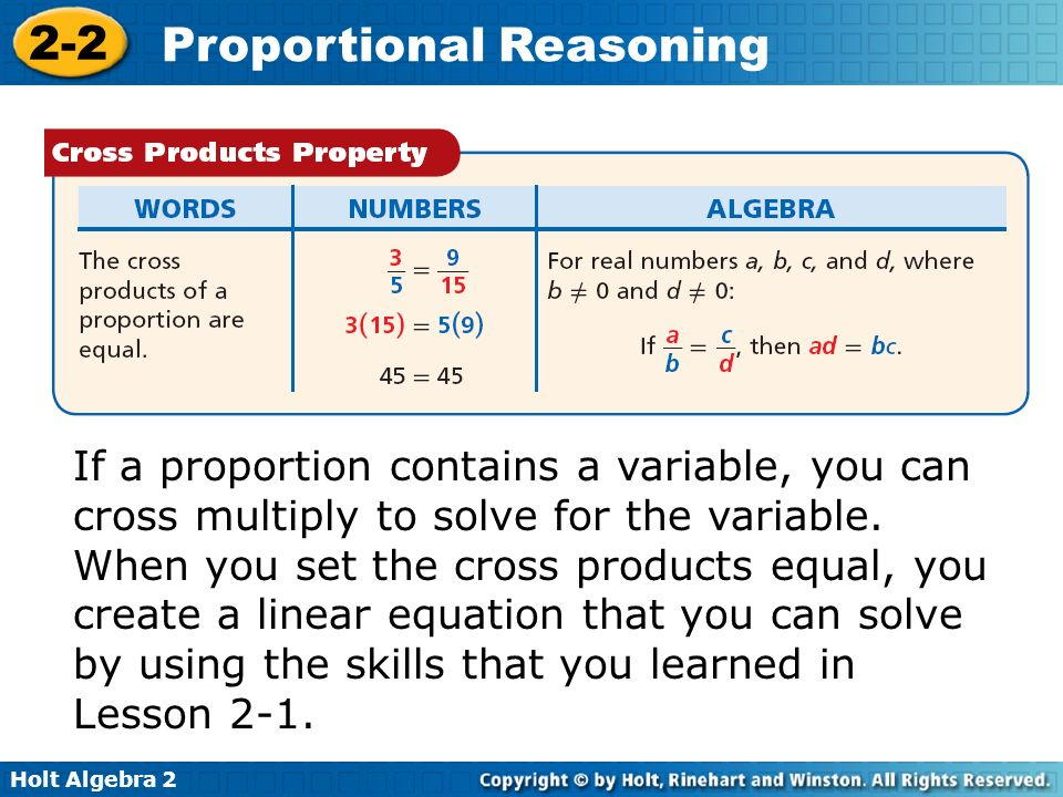 Holt Algebra 2 2-2 Proportional Reasoning In a ÷ b = c ÷ d, b and c are the means, and a and d are the extremes.