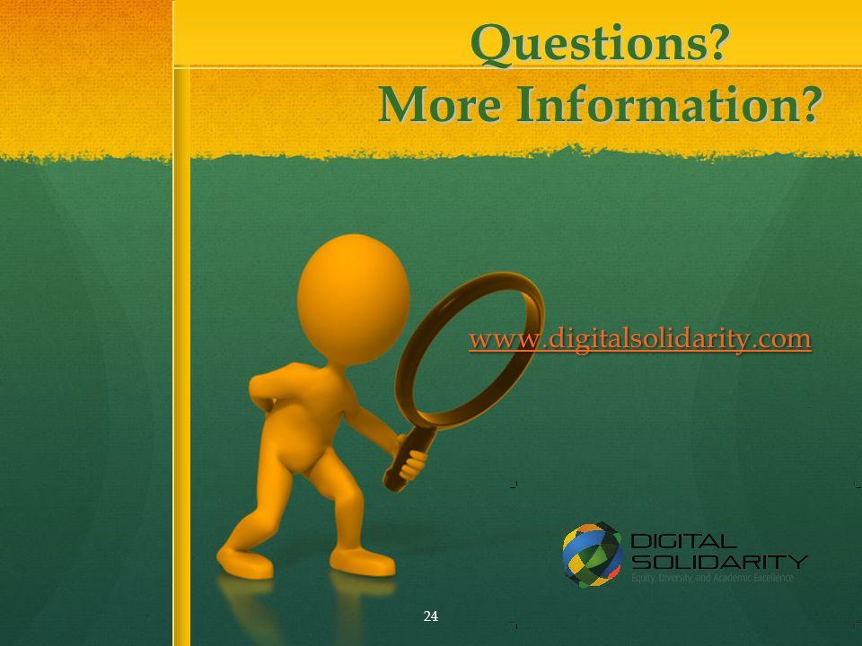 Questions More Information www.digitalsolidarity.com 24