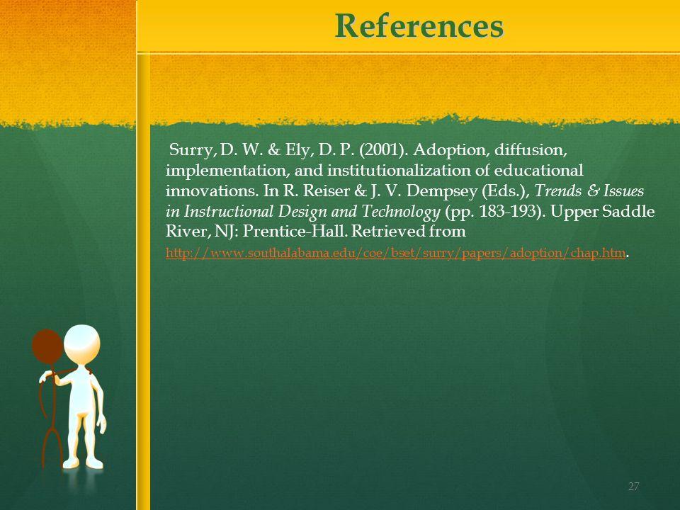 References Surry, D. W. & Ely, D. P. (2001).