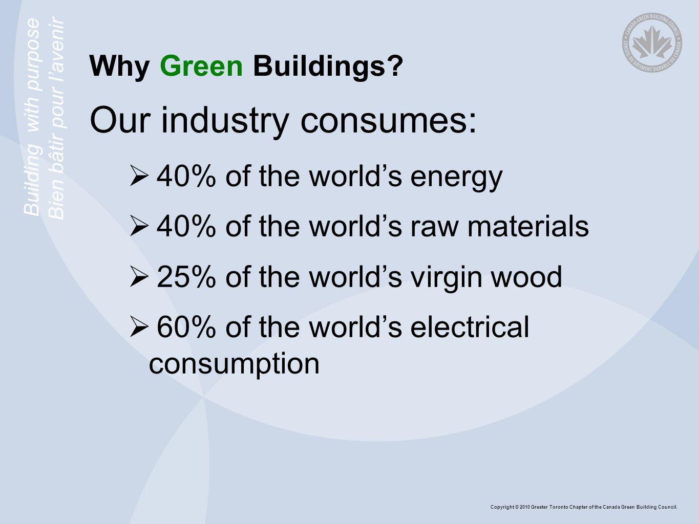 Building with purpose Bien bâtir pour lavenir Why Green Buildings.