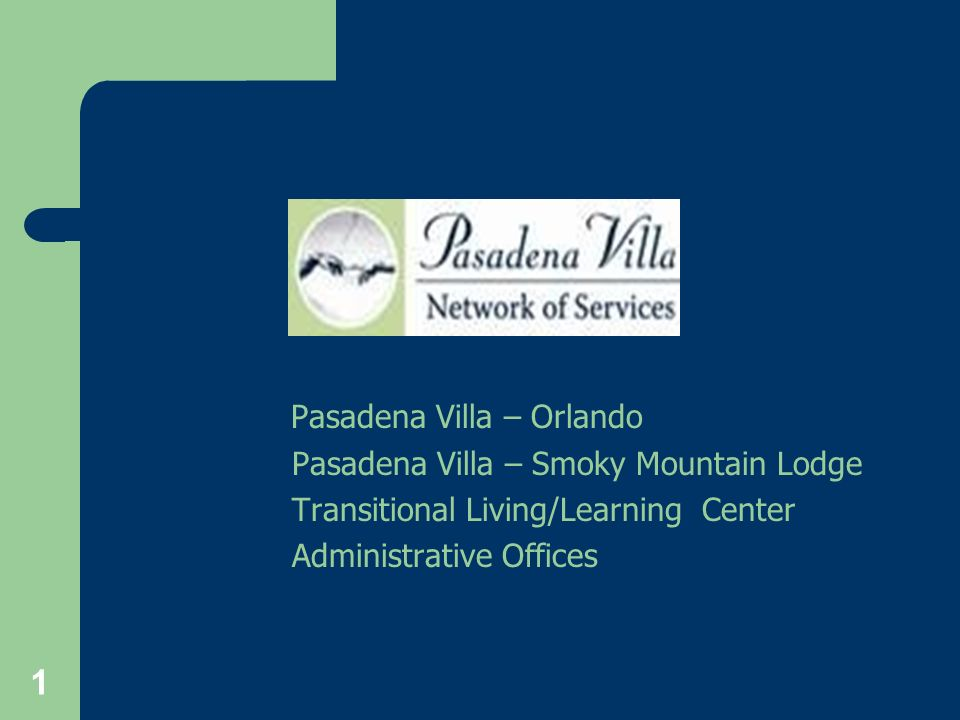 Company Vision: Treating all clients with dignity and compassion Social Integration Model The program at Pasadena Villa revolves around a comprehensive plan of education, support and therapy.