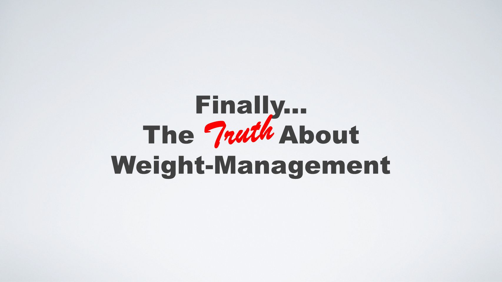 Finally... The About Weight-Management Truth
