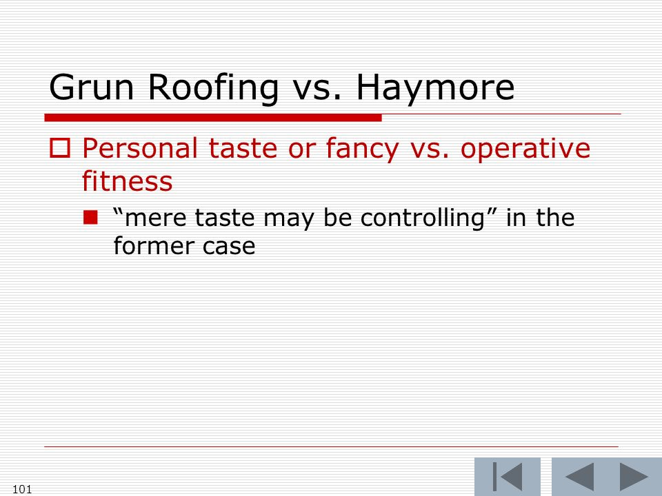 Grun Roofing vs. Haymore Personal taste or fancy vs. operative fitness mere taste may be controlling in the former case 101