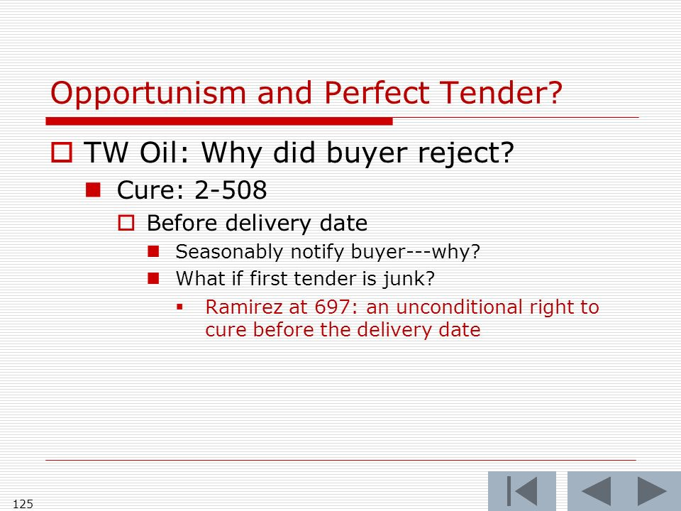 Opportunism and Perfect Tender. TW Oil: Why did buyer reject.
