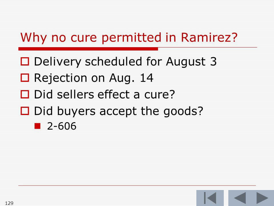 Why no cure permitted in Ramirez. Delivery scheduled for August 3 Rejection on Aug.