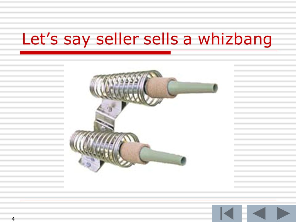 4 Lets say seller sells a whizbang