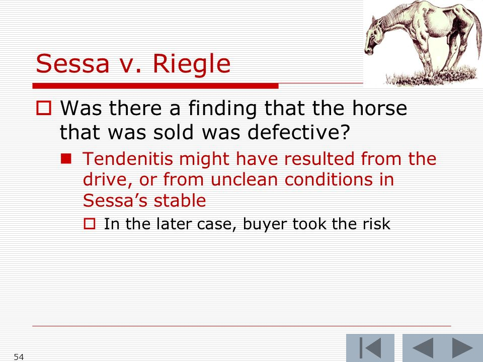 Sessa v. Riegle Was there a finding that the horse that was sold was defective.