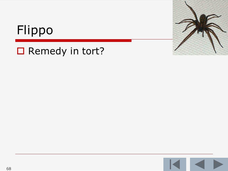 Flippo Remedy in tort? 68
