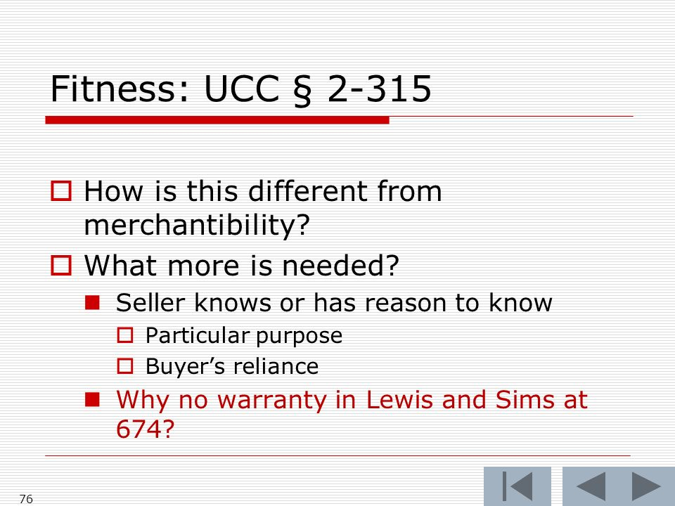 Fitness: UCC § 2-315 How is this different from merchantibility.