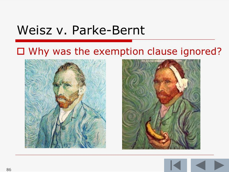Weisz v. Parke-Bernt Why was the exemption clause ignored 86
