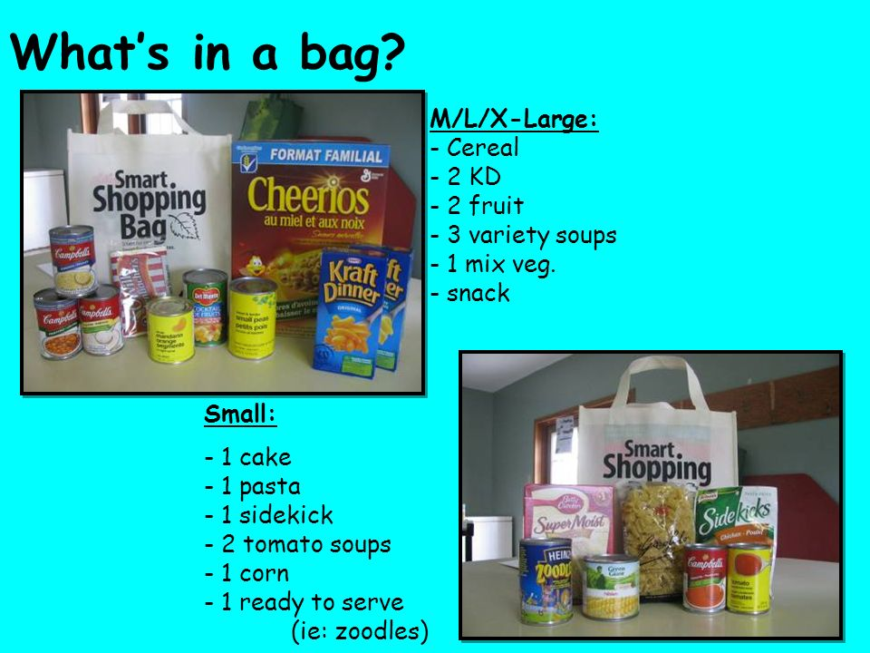 Whats in a bag. M/L/X-Large: - Cereal - 2 KD - 2 fruit - 3 variety soups - 1 mix veg.
