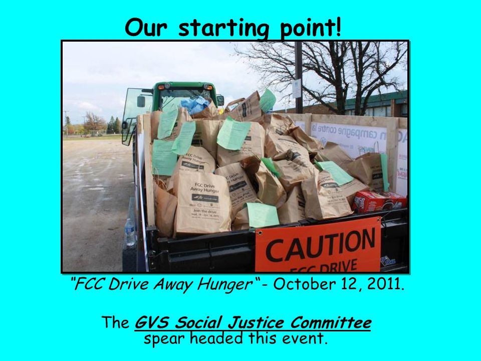 FCC Drive Away Hunger - October 12, 2011. The GVS Social Justice Committee spear headed this event.