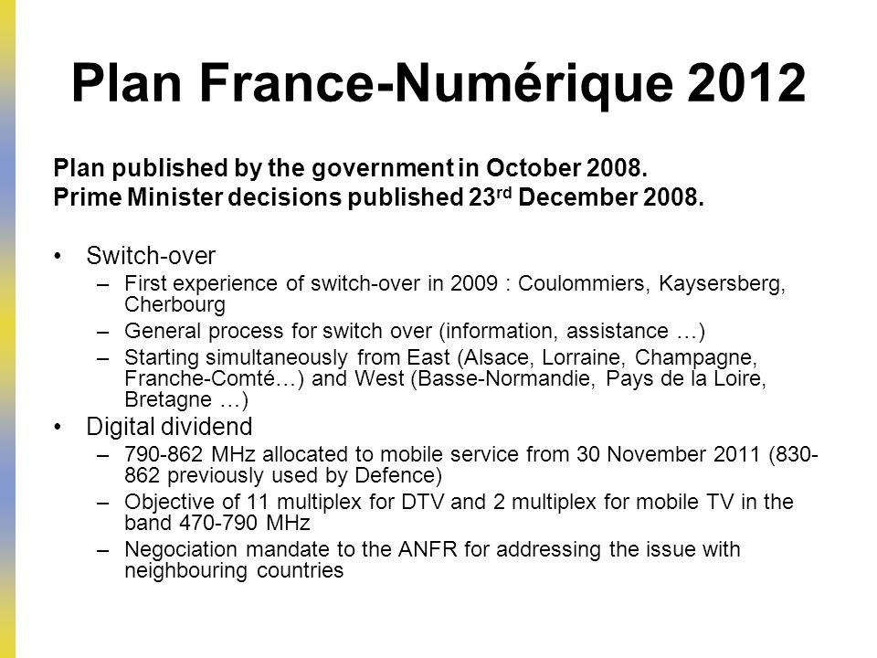 Plan France-Numérique 2012 Plan published by the government in October 2008.