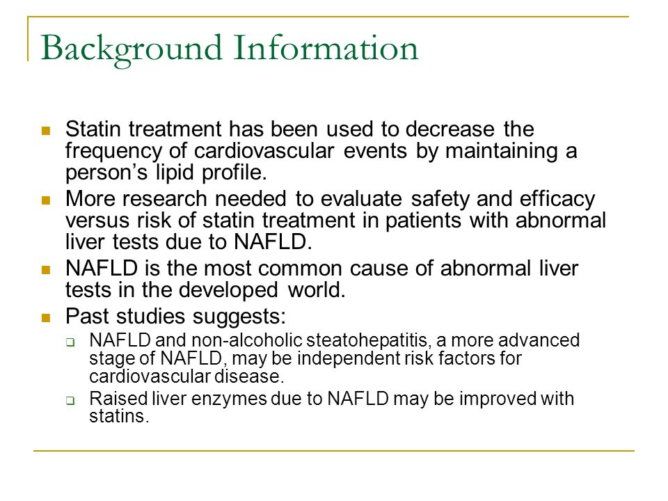 Background Information Statin treatment has been used to decrease the frequency of cardiovascular events by maintaining a persons lipid profile.
