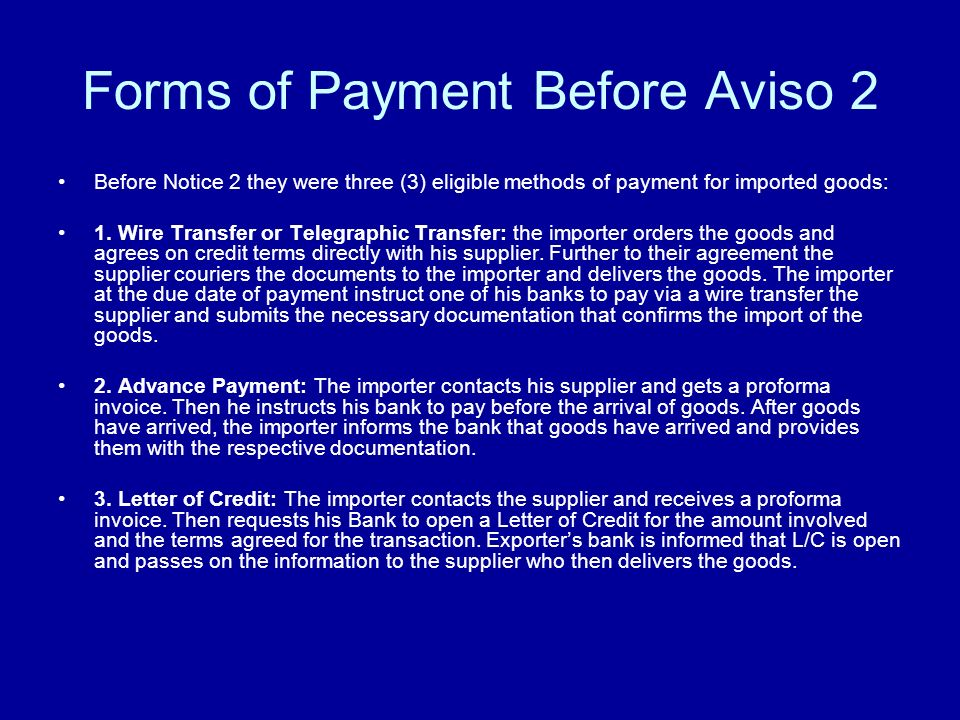 Forms of Payment Before Aviso 2 Before Notice 2 they were three (3) eligible methods of payment for imported goods: 1.