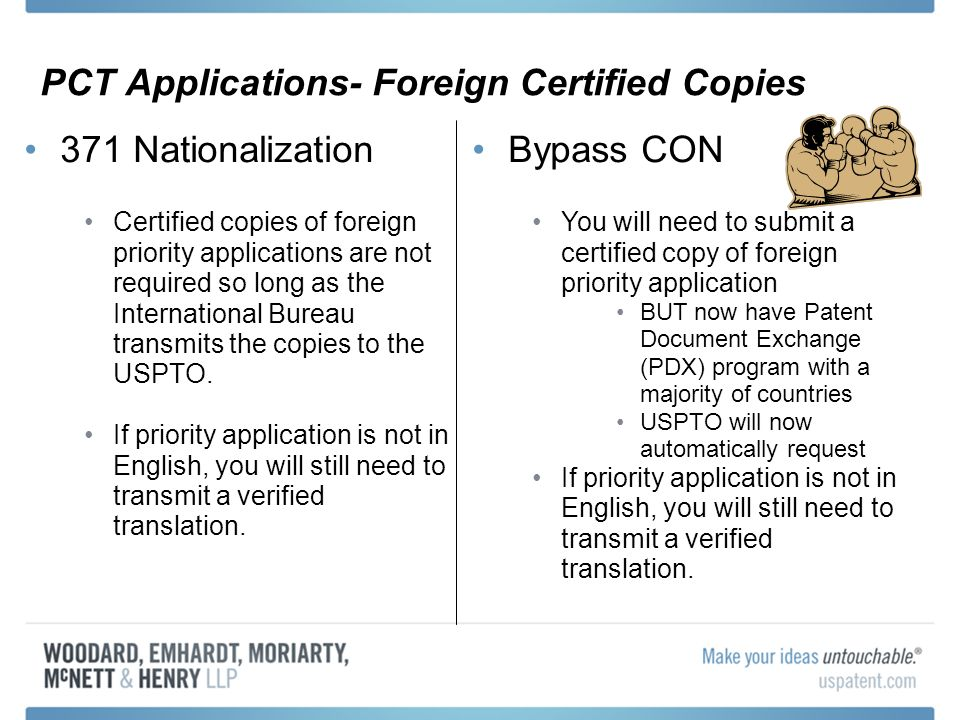 PCT Applications- Foreign Certified Copies 371 Nationalization Certified copies of foreign priority applications are not required so long as the Inter