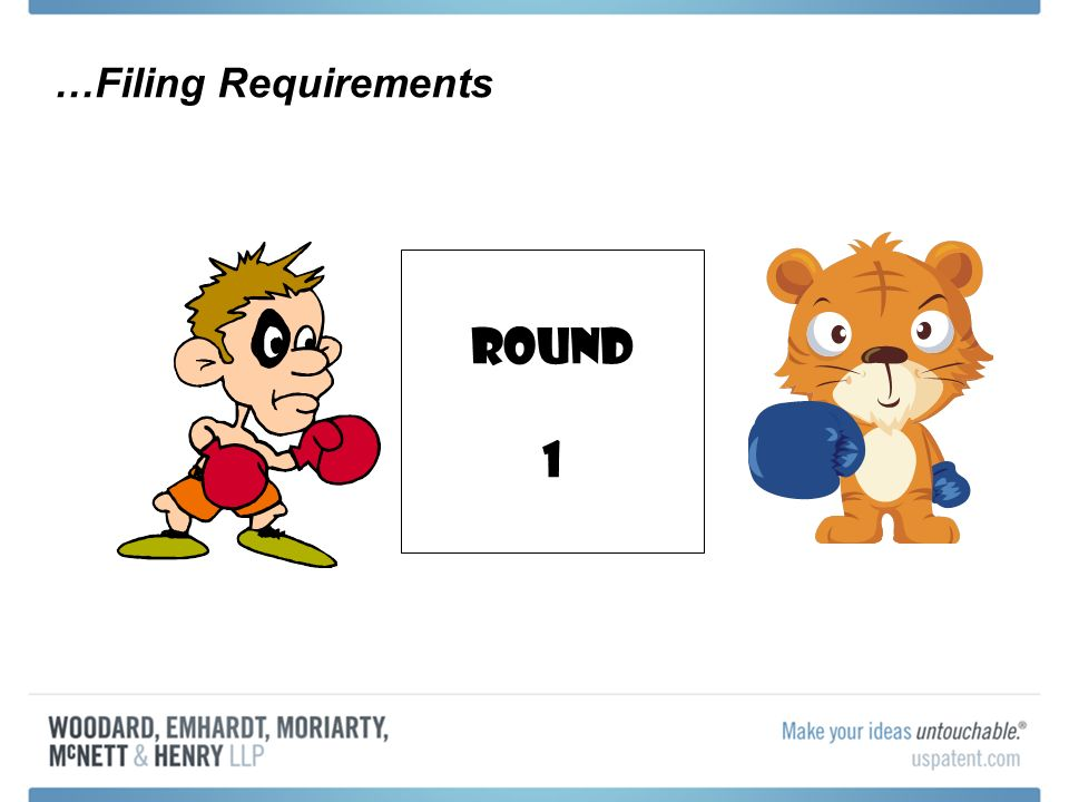 Round 1 …Filing Requirements