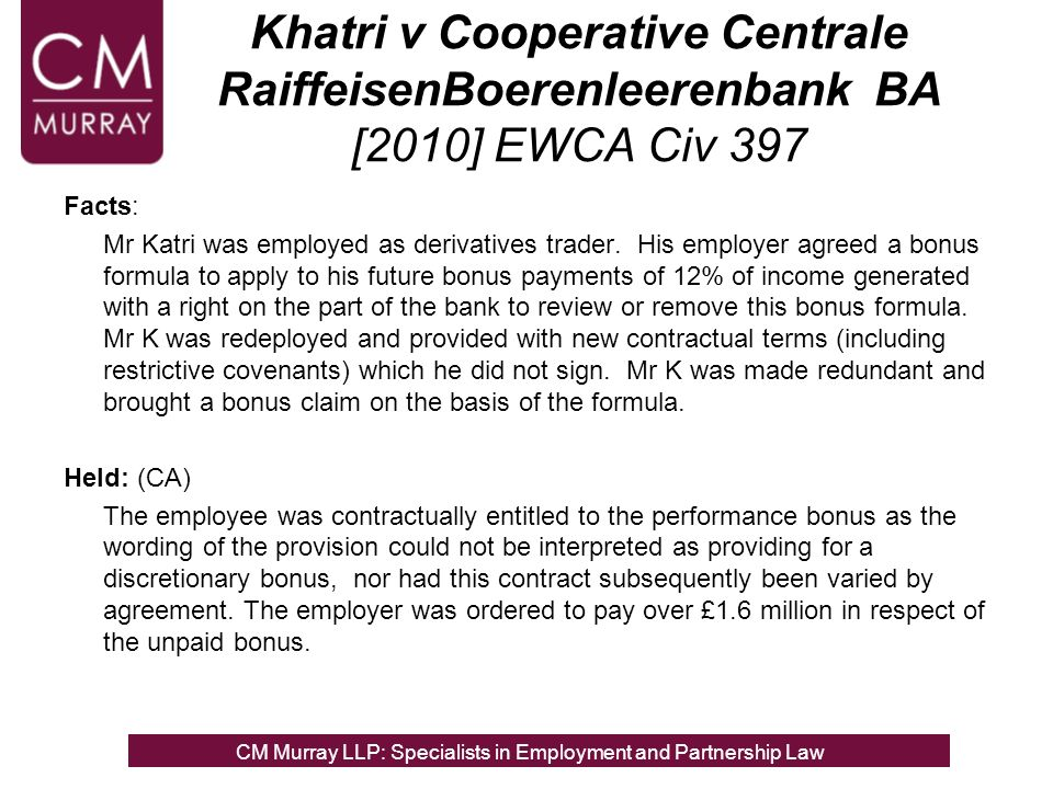 Khatri v Cooperative Centrale RaiffeisenBoerenleerenbank BA [2010] EWCA Civ 397 Facts: Mr Katri was employed as derivatives trader.