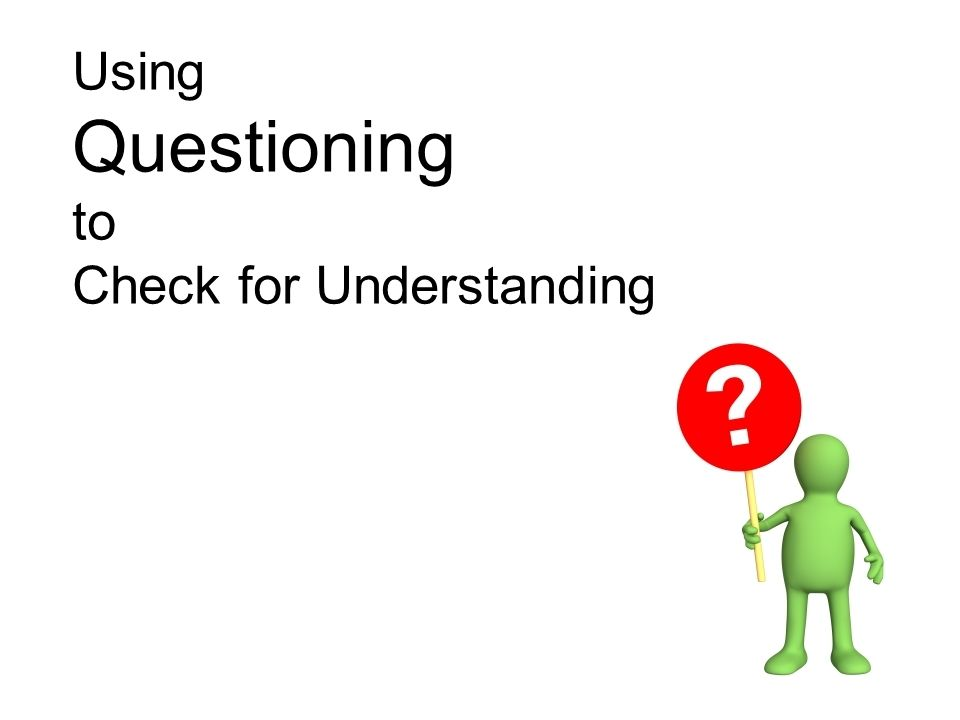 Using Questioning to Check for Understanding