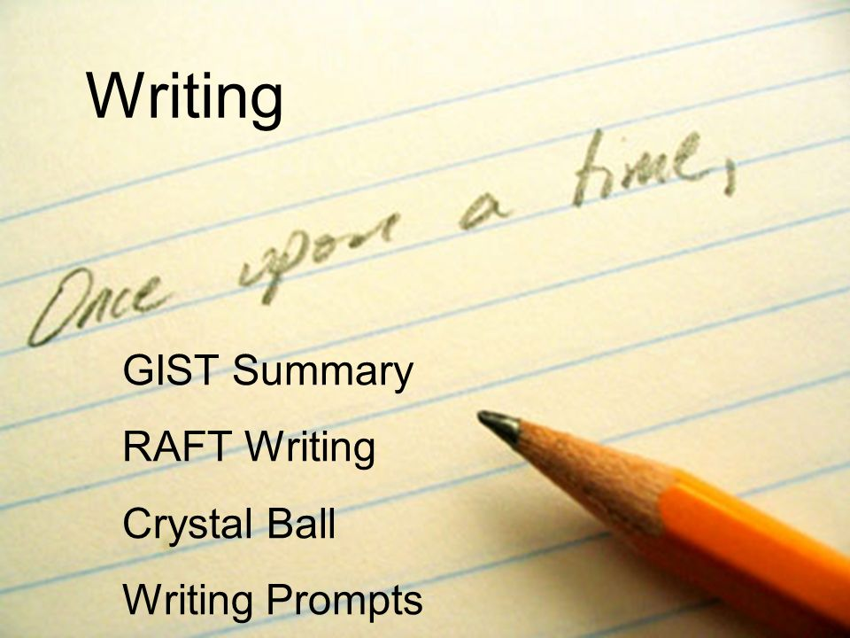 GIST Summary RAFT Writing Crystal Ball Writing Prompts Writing