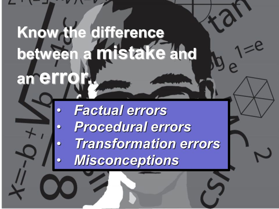 Factual errorsFactual errors Procedural errorsProcedural errors Transformation errorsTransformation errors MisconceptionsMisconceptions