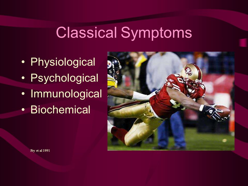 Classical Symptoms Physiological Psychological Immunological Biochemical Fry et al 1991