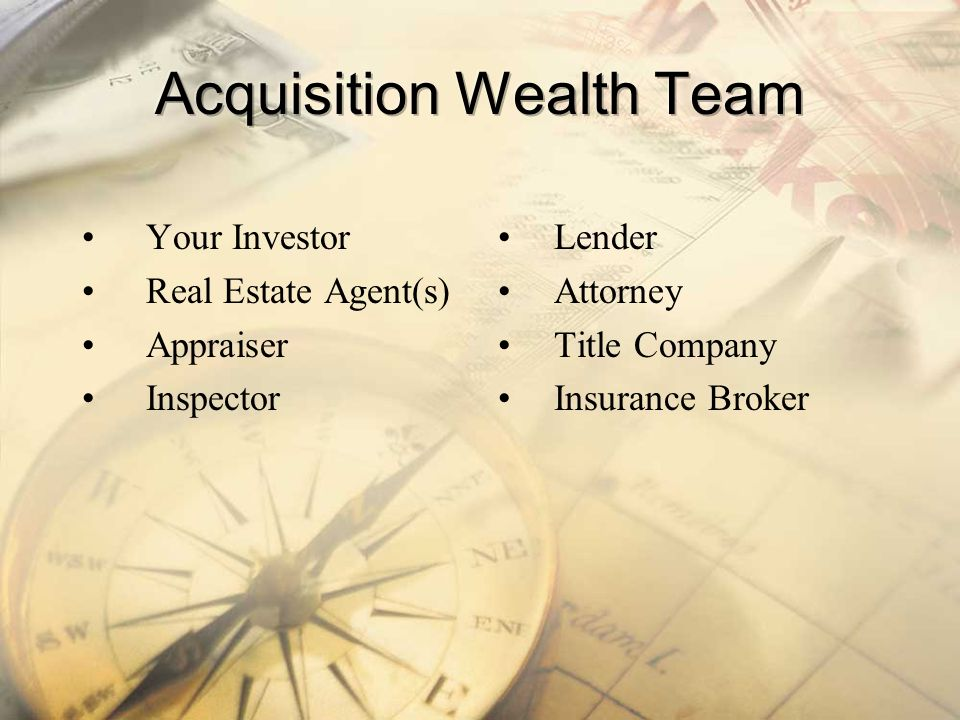 Your Investor Real Estate Agent(s) Appraiser Inspector Lender Attorney Title Company Insurance Broker