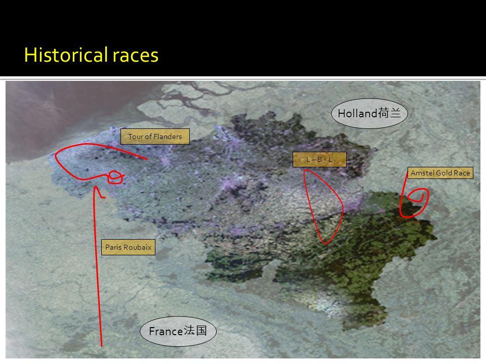 Paris Roubaix L – B - L Tour of Flanders Amstel Gold Race France Holland