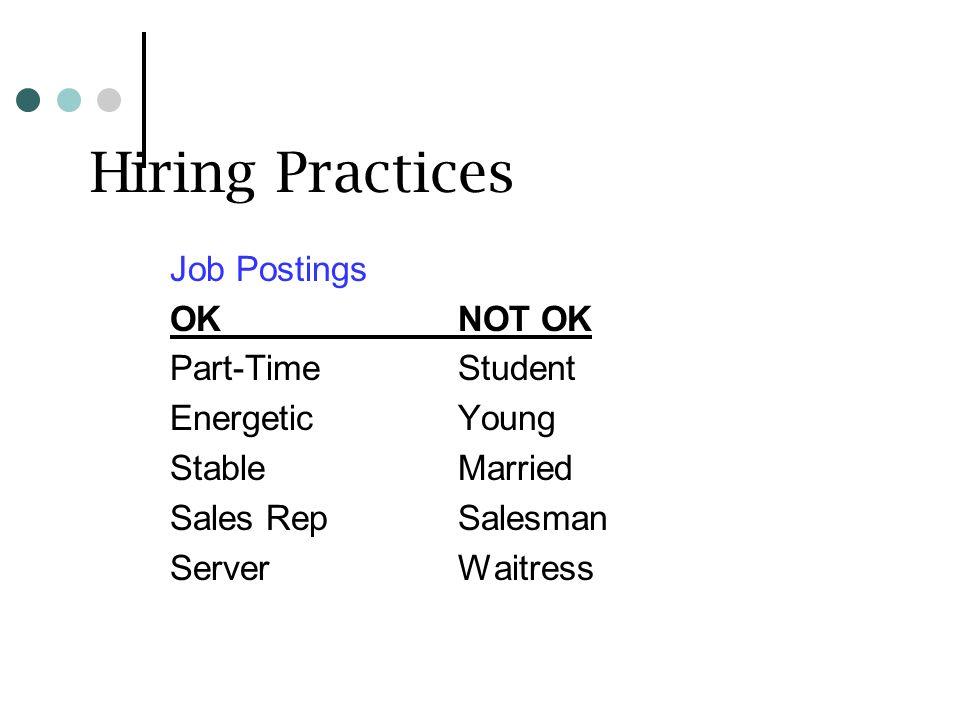 Hiring Practices Job Postings OKNOT OK Part-Time Student EnergeticYoung StableMarried Sales RepSalesman ServerWaitress