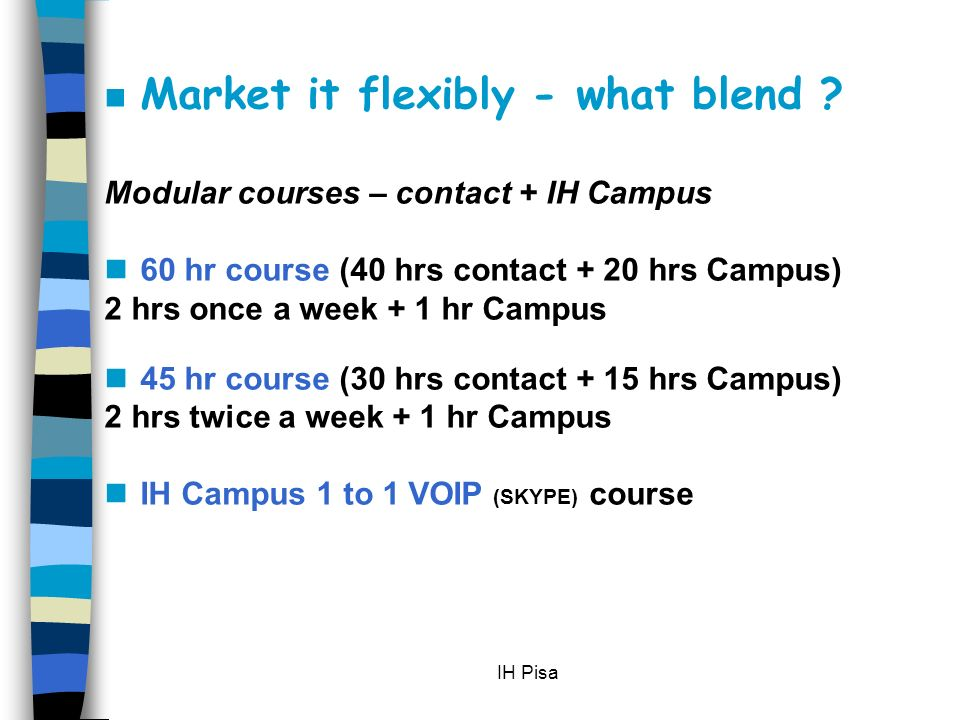 IH Pisa How can we use IH Campus efficiently market it flexibly integrate it