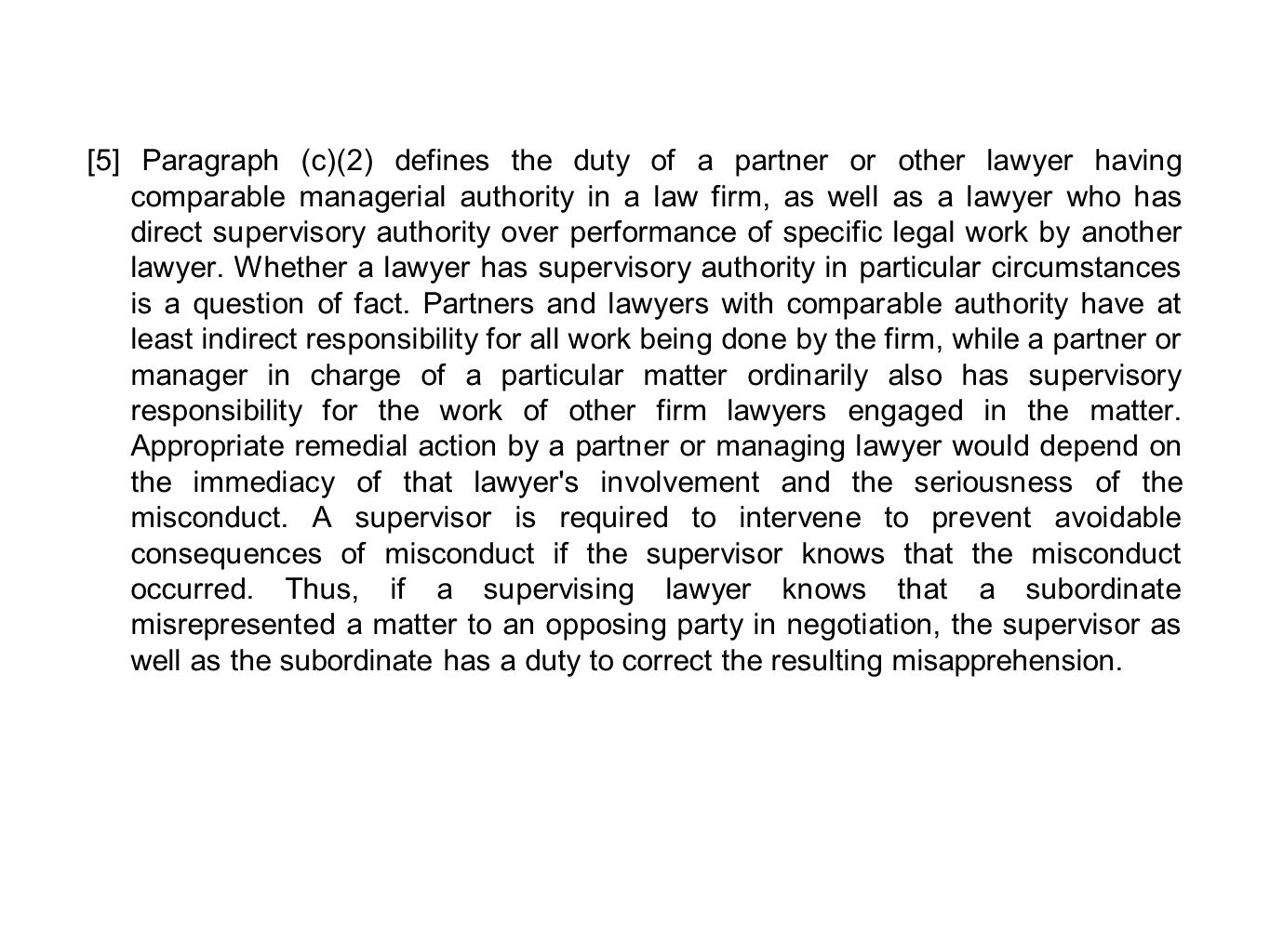 [5] Paragraph (c)(2) defines the duty of a partner or other lawyer having comparable managerial authority in a law firm, as well as a lawyer who has d