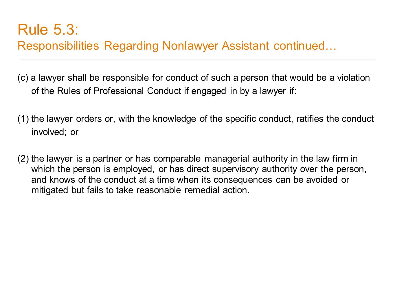 (c) a lawyer shall be responsible for conduct of such a person that would be a violation of the Rules of Professional Conduct if engaged in by a lawye