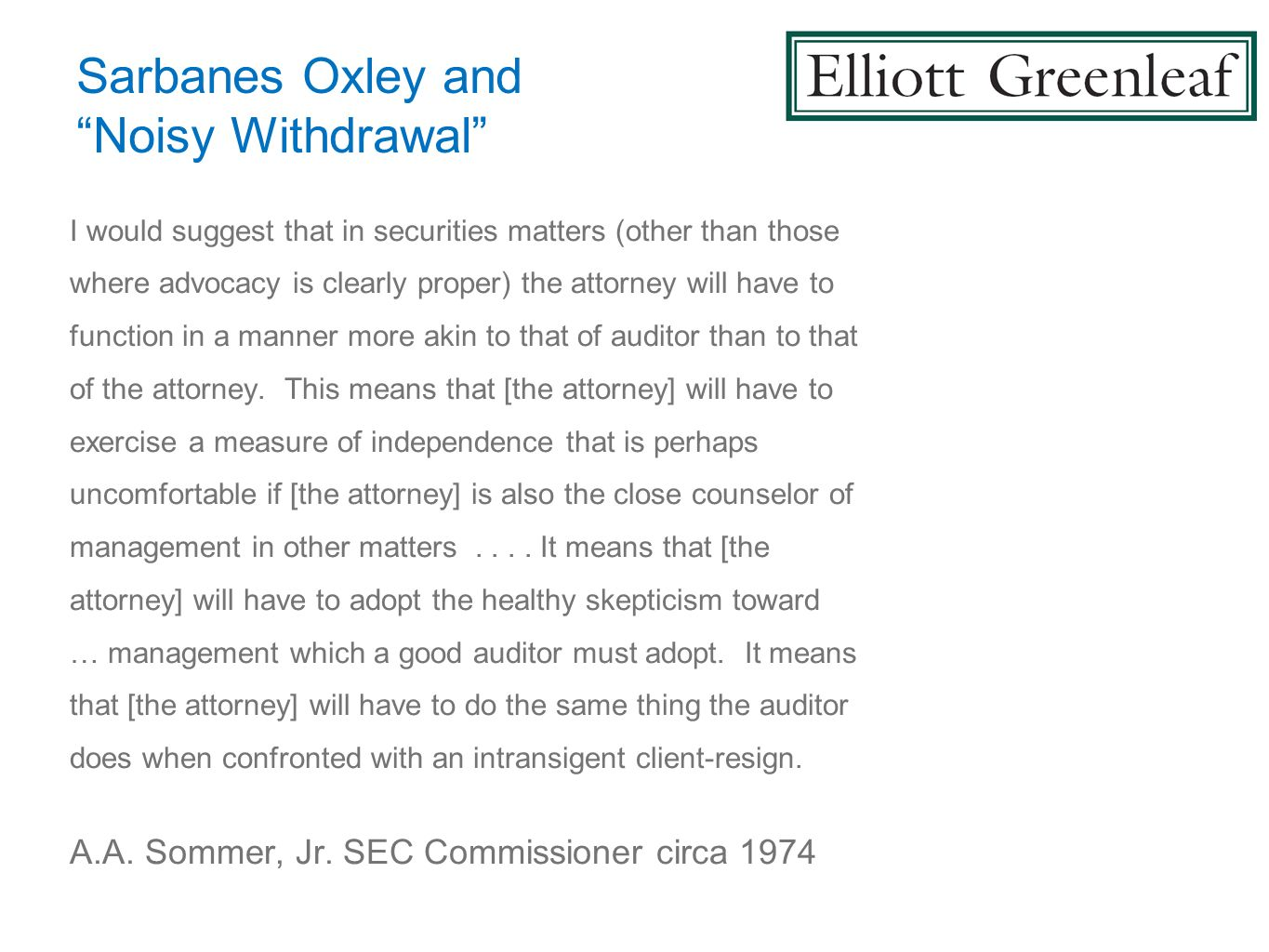 Sarbanes Oxley andNoisy Withdrawal I would suggest that in securities matters (other than those where advocacy is clearly proper) the attorney will ha