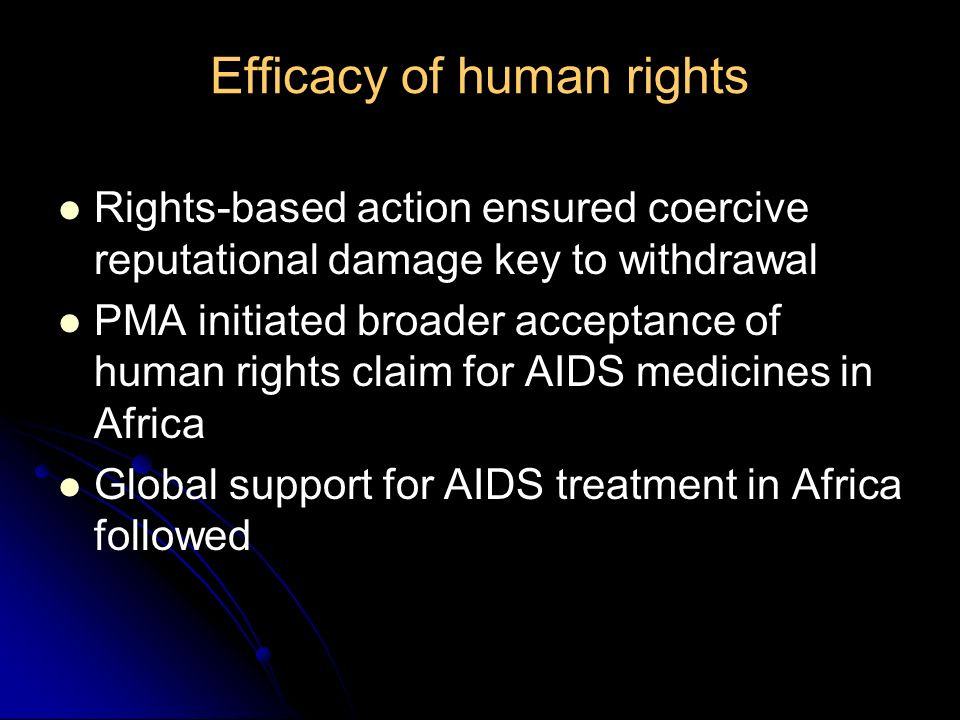 Efficacy of human rights Rights-based action ensured coercive reputational damage key to withdrawal PMA initiated broader acceptance of human rights c