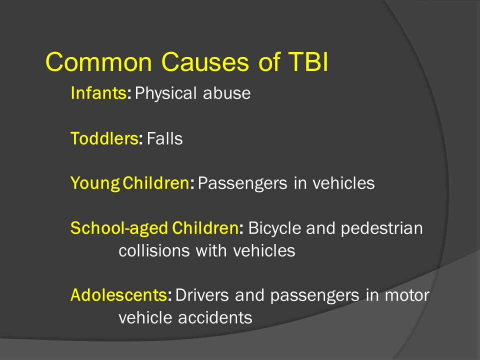 Infants: Physical abuse Toddlers: Falls Young Children: Passengers in vehicles School-aged Children: Bicycle and pedestrian collisions with vehicles A