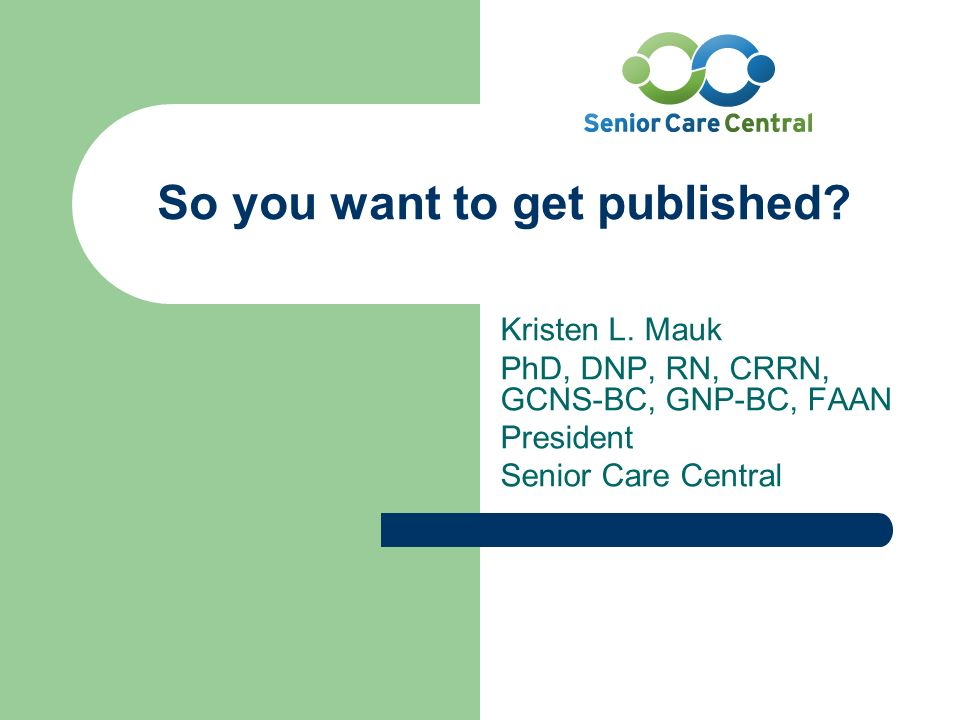 So you want to get published. Kristen L.