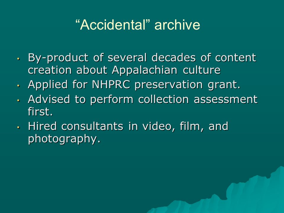 By-product of several decades of content creation about Appalachian culture By-product of several decades of content creation about Appalachian culture Applied for NHPRC preservation grant.