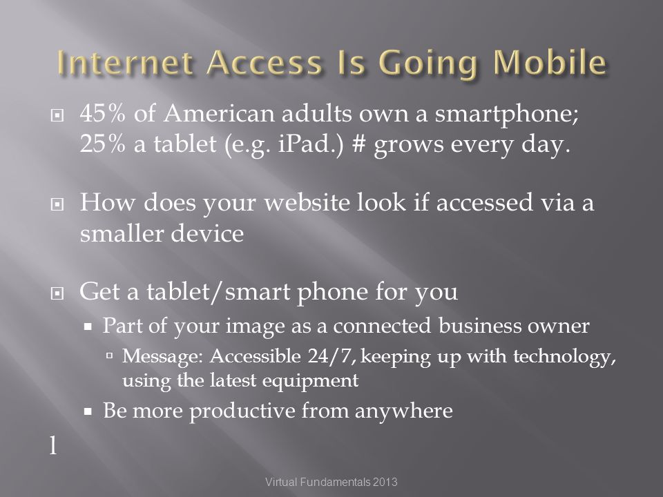 45% of American adults own a smartphone; 25% a tablet (e.g.