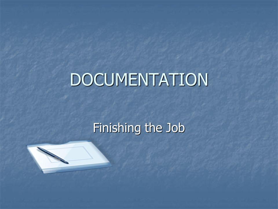 DOCUMENTATION Finishing the Job