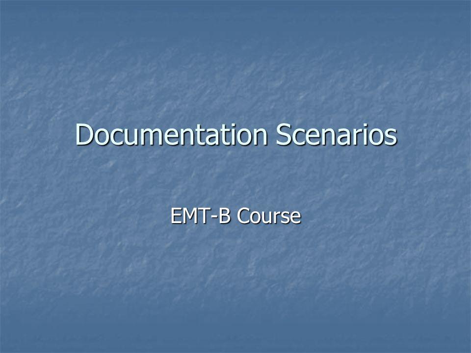 Documentation Scenarios EMT-B Course