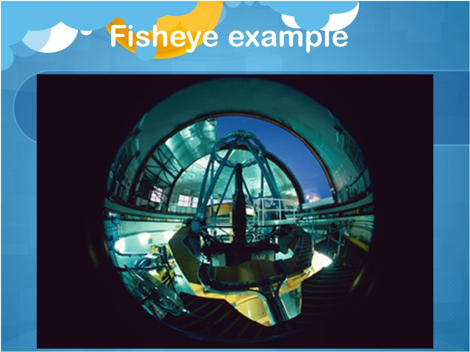 Fisheye example