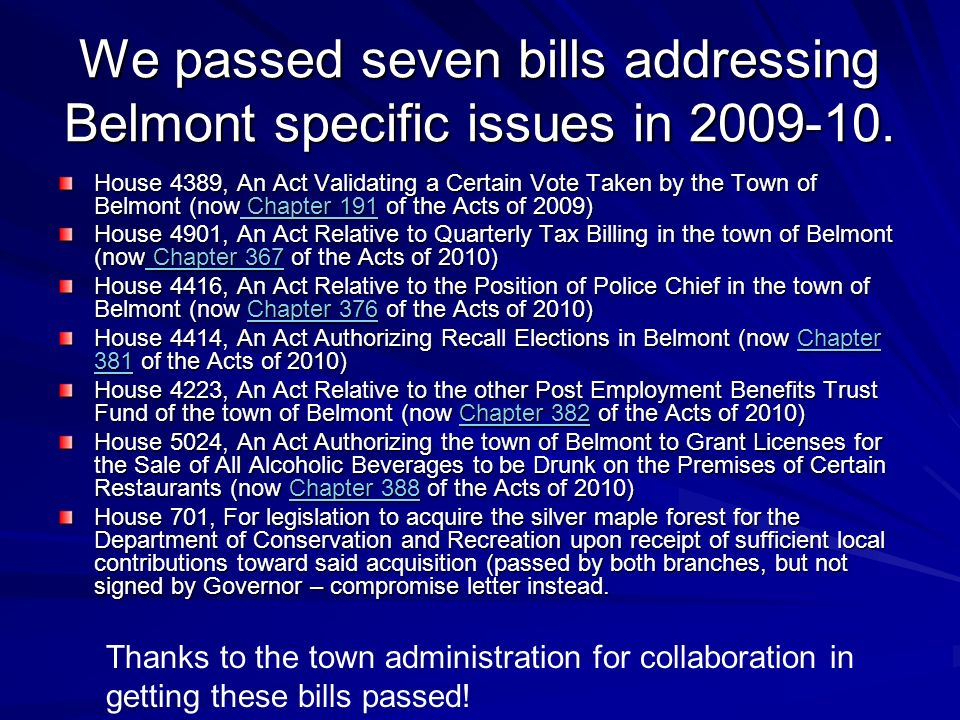 We passed seven bills addressing Belmont specific issues in 2009-10.