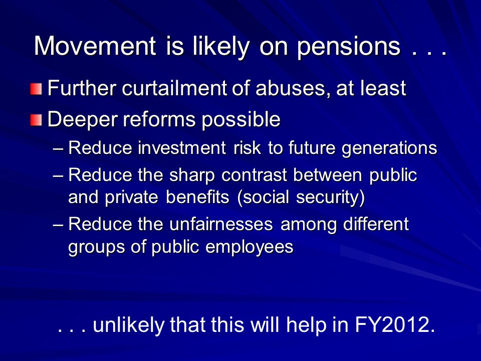 Movement is likely on pensions...
