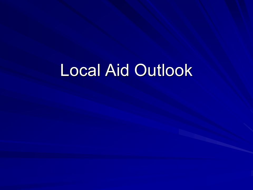 Local Aid Outlook
