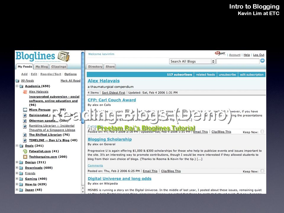Intro to Blogging Kevin Lim at ETC Reading Blogs (Demo) via Preetam Rais Bloglines TutorialPreetam Rais Bloglines Tutorial Reading Blogs (Demo) via Preetam Rais Bloglines TutorialPreetam Rais Bloglines Tutorial