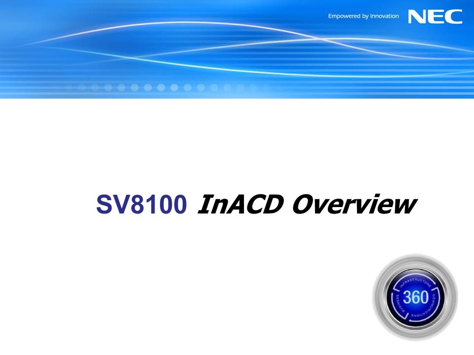 SV8100 InACD Overview July 2006