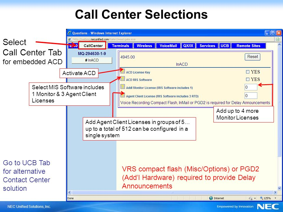 NEC Unified Solutions, Inc. Call Center Selections Select Call Center Tab for embedded ACD Go to UCB Tab for alternative Contact Center solution Activ